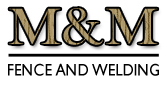 M&M Fencing & Welding Company